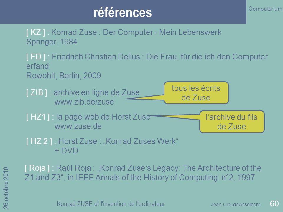 références [ KZ ] : Konrad Zuse : Der Computer - Mein Lebenswerk